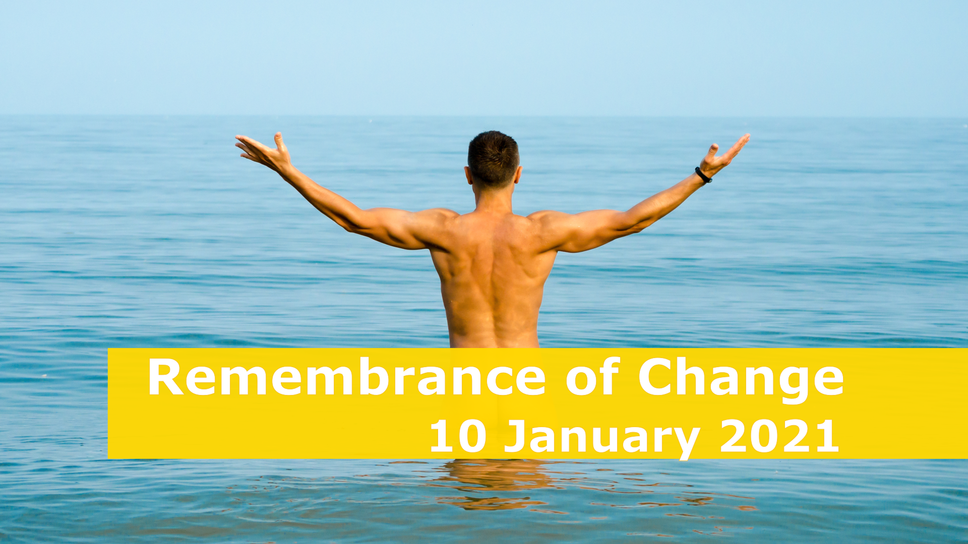 <span class='p-name'>Remembrance of Change — 10 January 2021 Devotional</span>