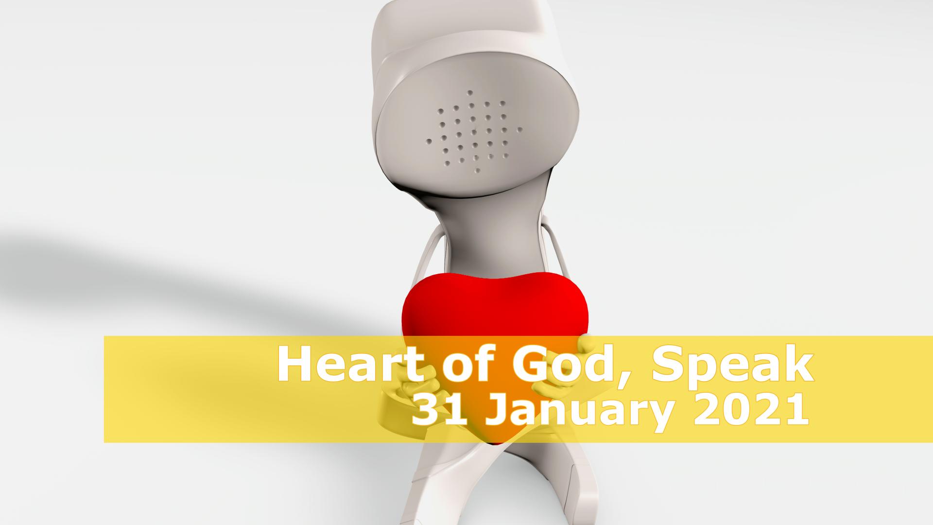 <span class='p-name'>Heart of God, Speak — 31 January 2021 Devotional</span>