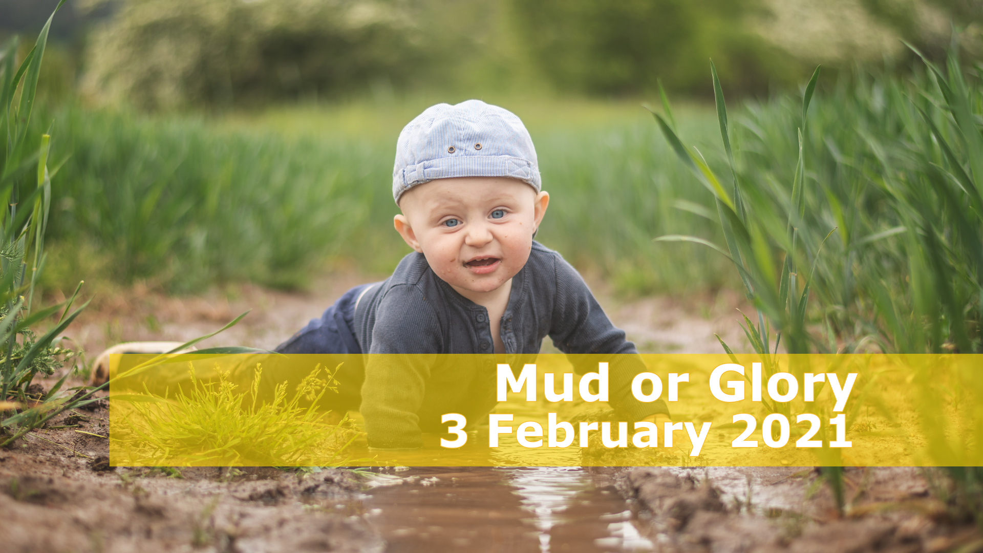 <span class='p-name'>Mud or Glory — 3 February 2021 Devotional</span>