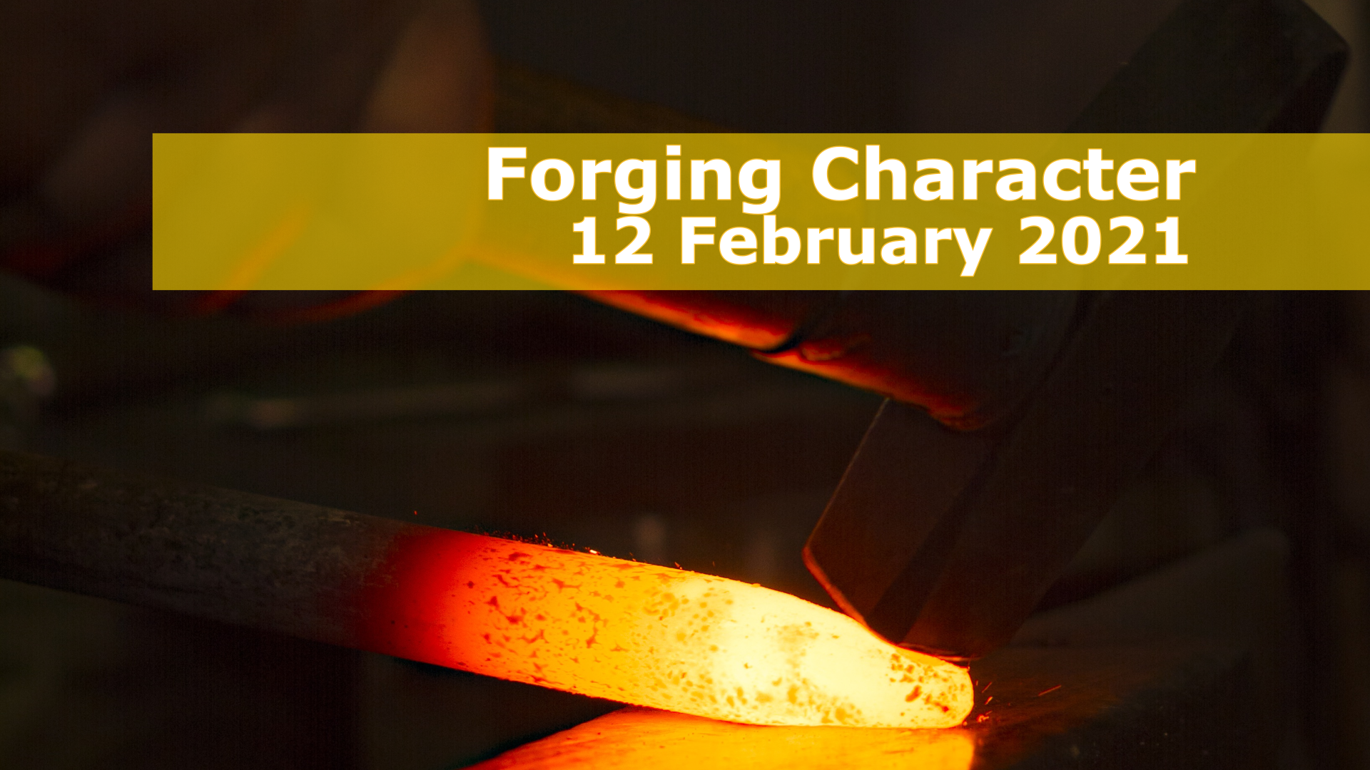 <span class='p-name'>Forging Character — 12 February 2021 Devotional</span>