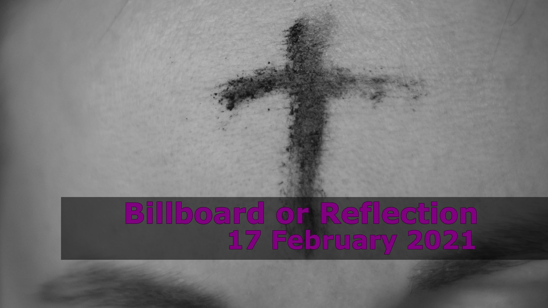 <span class='p-name'>Billboard or Reflection — 17 February 2021 Devotional</span>