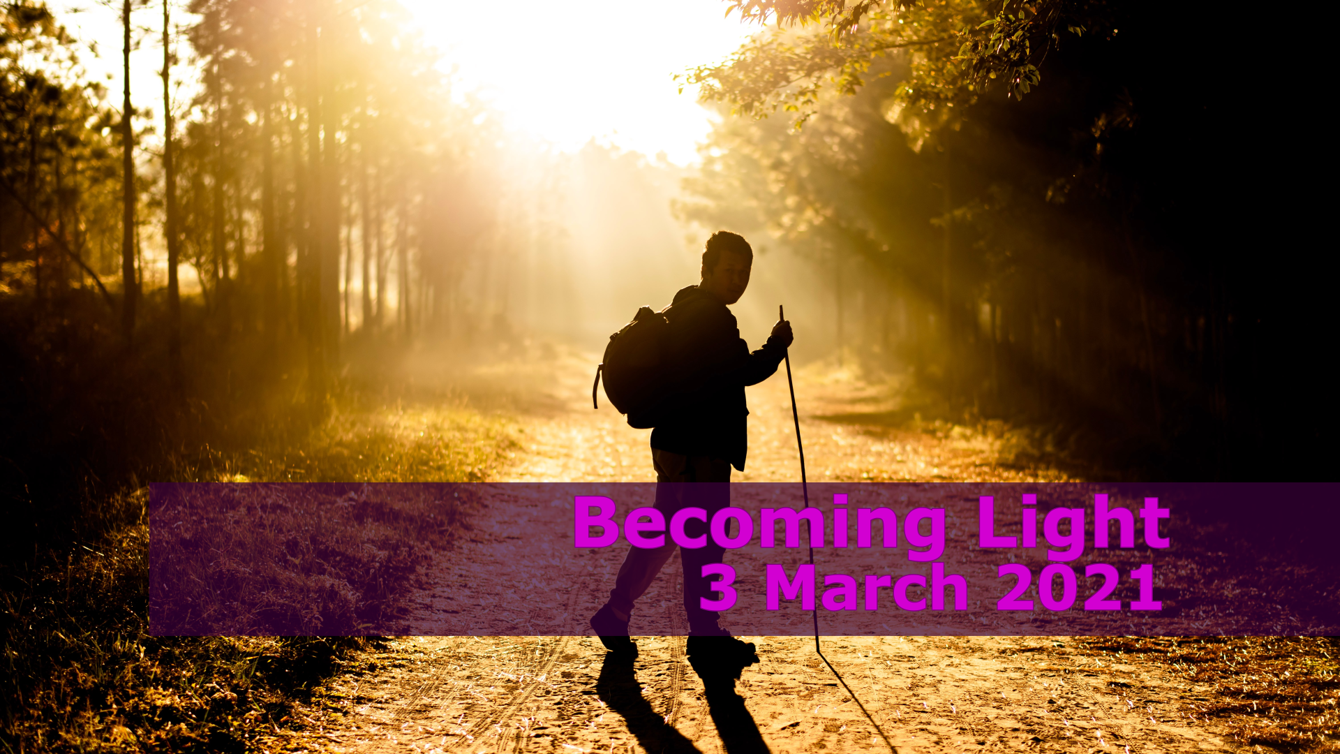 <span class='p-name'>Becoming Light — 3 March 2021 Devotional</span>