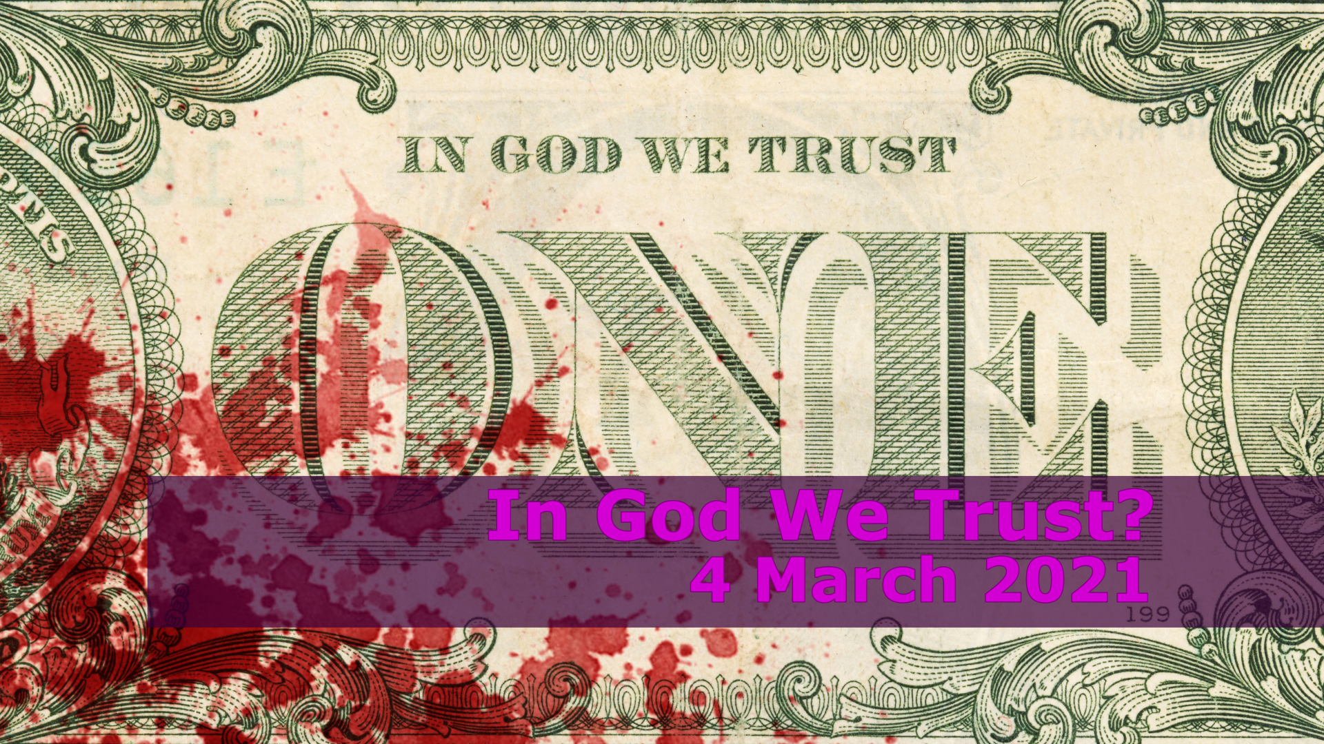 <span class='p-name'>In God We Trust? — 4 March 2021 Devotional</span>