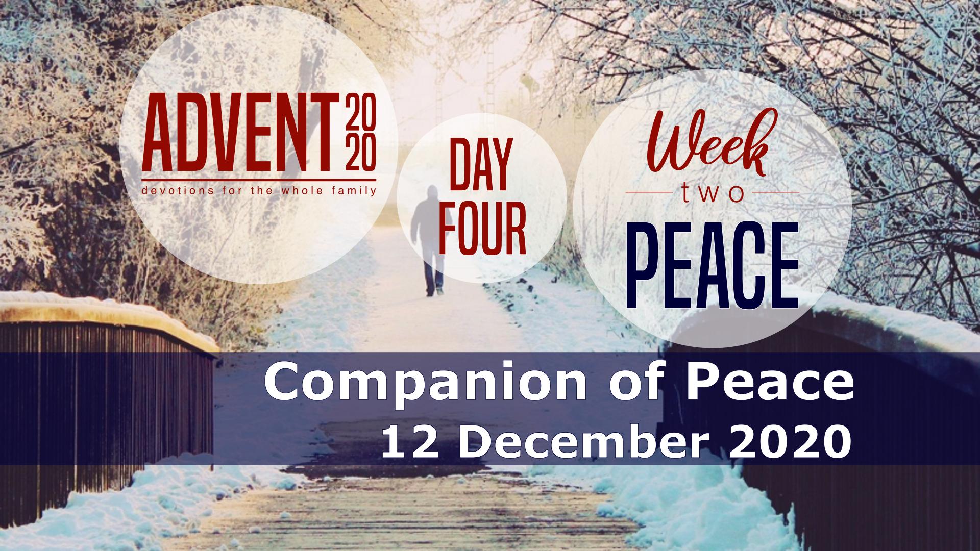 <span class='p-name'>Companion of Peace — 12 December 2020 Devotional</span>
